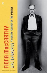 Walter Gropius: Visionary Founder of the Bauhaus