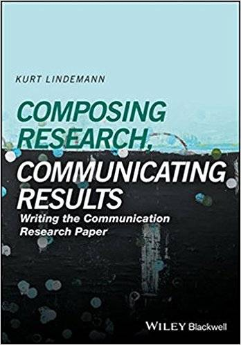 Composing Research, Communicating Results: Writing the Communication Research Paper