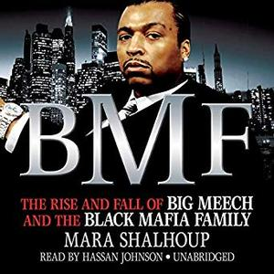 BMF: The Rise and Fall of Big Meech and the Black Mafia Family [Audiobook]