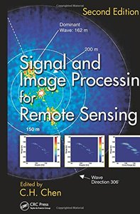 Signal and Image Processing for Remote Sensing, Second Edition (repost)