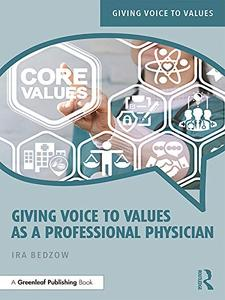 Giving Voice to Values as a Professional Physician: An Introduction to Medical Ethics