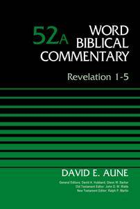 Revelation 1-5, Volume 52A (Word Biblical Commentary)