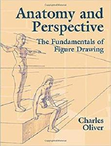 Anatomy and Perspective The Fundamentals of Figure Drawing (Dover Art Instruction)