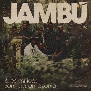 VA - Jambú E Os Míticos Sons Da Amazônia 1974-1986 (2019)