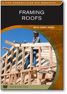 Framing Roofs with Larry Haun