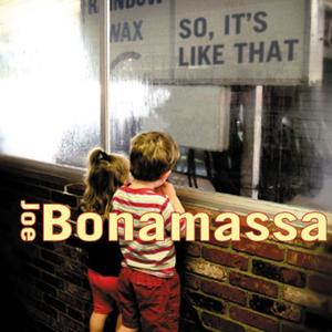 Joe Bonamassa – So It's Like That (2002/2012) [LP,180 Gram,DSD128]