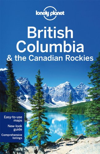 Lonely Planet British Columbia & the Canadian Rockies, 6 edition (repost)