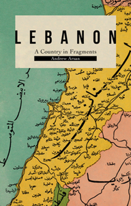 Lebanon : A Country in Fragments