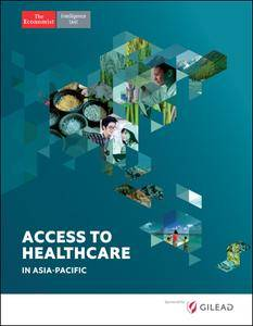 The Economist (Intelligence Unit) - Access to Healthcare in Asia-Pacific (2017)