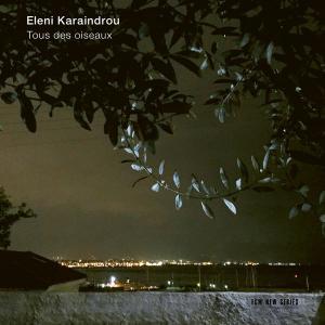 Eleni Karaindrou - Tous des oiseaux (2019)