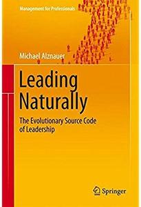 Leading Naturally: The Evolutionary Source Code of Leadership [Repost]