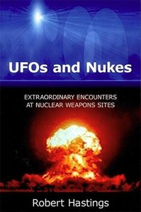 UFOs and Nukes: Extraordinary Encounters at Nuclear Weapon Sites (Repost)
