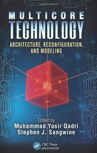 Multicore Technology: Architecture, Reconfiguration, and Modeling