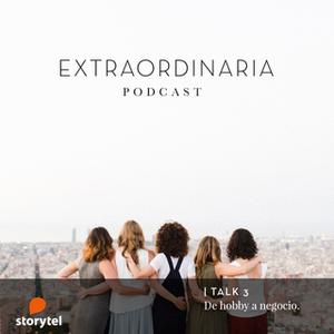 «Extraordinaria Podcast E03: De hobby a negocio» by Gemma Fillol