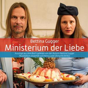 «Ministerium der Liebe» by Bettina Gugger