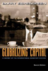 Globalizing Capital: A History of the International Monetary System, Second Edition