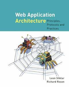 Web Application Architecture: Principles, Protocols and Practices (repost)