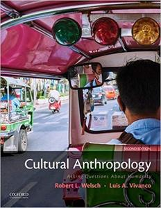 Cultural Anthropology: Asking Questions About Humanity Ed 2