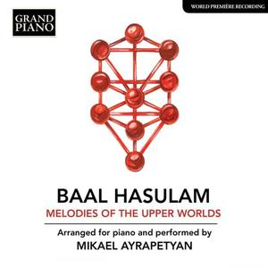 Mikael Ayrapetyan - HaSulam: Melodies of the Upper Worlds (Arr. M. Ayrapetyan for Piano) (2019)