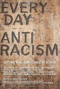 Everyday Antiracism: Getting Real About Race in School (repost)