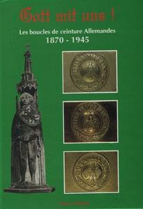 Gott mit uns! Les boucles de ceinture Allemandes 1870-1945 (Repost)