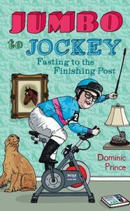 Jumbo to Jockey: Fasting to the Finishing Post