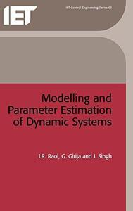 Modelling and Parameter Estimation of Dynamic Systems (IEE Control Engineering)