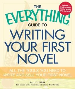 «The Everything Guide to Writing Your First Novel: All the tools you need to write and sell your first novel» by Hallie