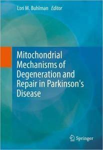 Mitochondrial Mechanisms of Degeneration and Repair in Parkinson's Disease (repost)