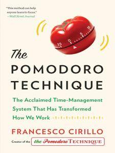The Pomodoro Technique: The Acclaimed Time-Management System That Has Transformed How We Work