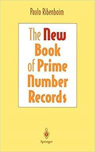 The New Book of Prime Number Records (3rd Edition)