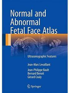 Normal and Abnormal Fetal Face Atlas: Ultrasonographic Features [Repost]