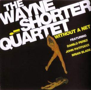 The Wayne Shorter Quartet - Without A Net (2013) {Blue Note}