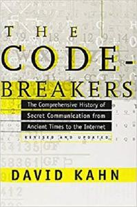 The Codebreakers: The Comprehensive History of Secret Communication from Ancient Times to the Internet [Repost]
