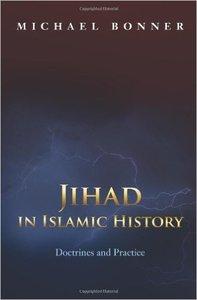 Jihad in Islamic History: Doctrines and Practice
