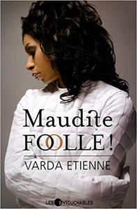 Maudite folle ! - Varda Etienne
