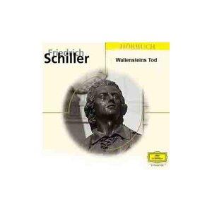 Friedrich von Schiller - Wallensteins Tod