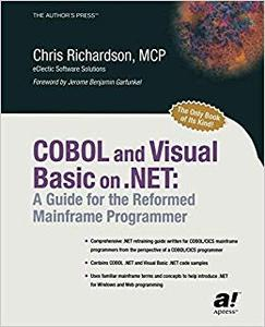 COBOL and Visual Basic on .NET: A Guide for the Reformed Mainframe Programmer (Repost)