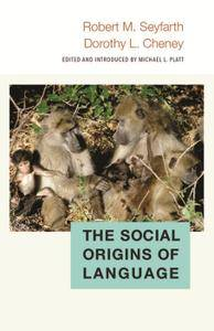 The Social Origins of Language (Duke Institute for Brain Sciences Series)