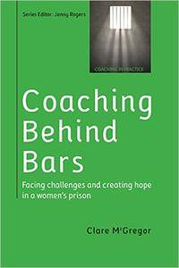 Coaching Behind Bars: Facing Challenges and Creating Hope in a Womens Prison