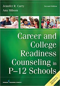 Career and College Readiness Counseling in P-12 Schools, Second Edition Ed 2