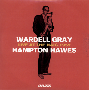 Hampton Hawes & Wardell Gray  - Live at the Haig 1952 (2019)