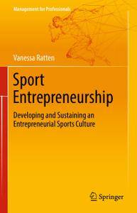 Sport Entrepreneurship: Developing and Sustaining an Entrepreneurial Sports Culture