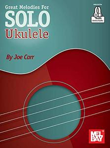 Great Melodies for Solo Ukulele