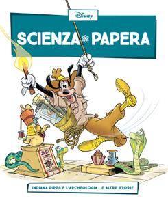 Scienza Papera 21 – Indiana Pipps e l'archeologia (2016)