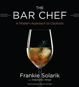 The Bar Chef: A Modern Approach to Cocktails (Repost)