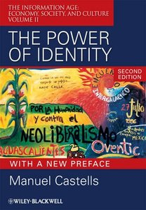 The Power of Identity: The Information Age: Economy, Society, and Culture Volume II (repost)