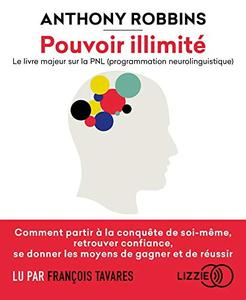 """Anthony Robbins, """"Pouvoir illimité - Le livre majeur sur la PNL (programmation neurolinguistique)"""""""