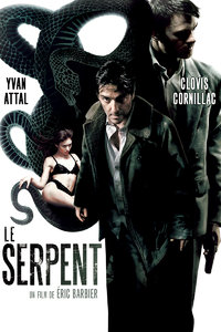 Le Serpent [The Snake] 2007 Repost