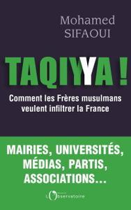 """Mohamed Sifaoui, """"Taqiyya ! : Comment les Frères musulmans veulent infiltrer la France"""""""